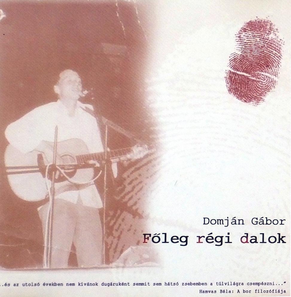 Főleg régi dalok. Domján Gábor CD